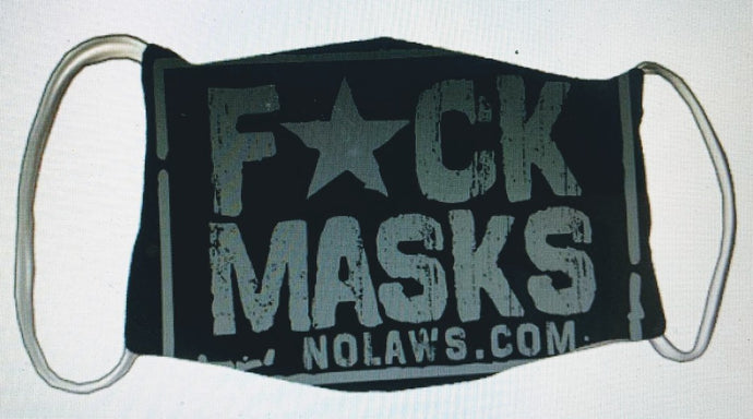 F*CK  MASKS   -   LIMITED QUANTITY!! - NO LAWS MOTORCYCLES