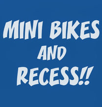 Load image into Gallery viewer, MINI BIKES AND RECESS - KIDS - NO LAWS MOTORCYCLES