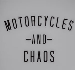 MOTORCYLES AND CHAOS - No Laws® Brand