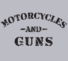 Load image into Gallery viewer, MOTORCYLES AND GUNS - GREY - No Laws® Brand