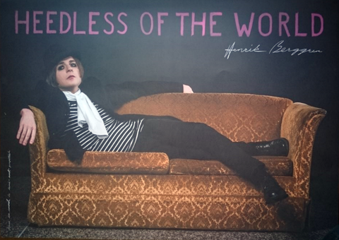 Henrik Berggren - Heedless of the world poster