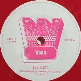 "Ledinsky - TRUMPMAKESMEWANNASMOKECRACK one-sided 7"" on red vinyl"