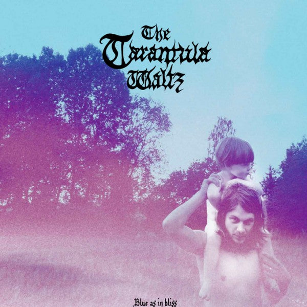 The Tarantula Waltz - Blue As In Bliss LP