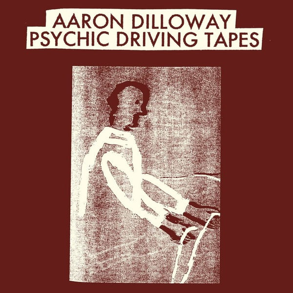 "TTT022 - Aaron Dilloway - Psychic Driving Tapes - 12"" Vinyl"
