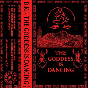 GMT21 - D.K. - The Goddess Is Dancing - Cassette