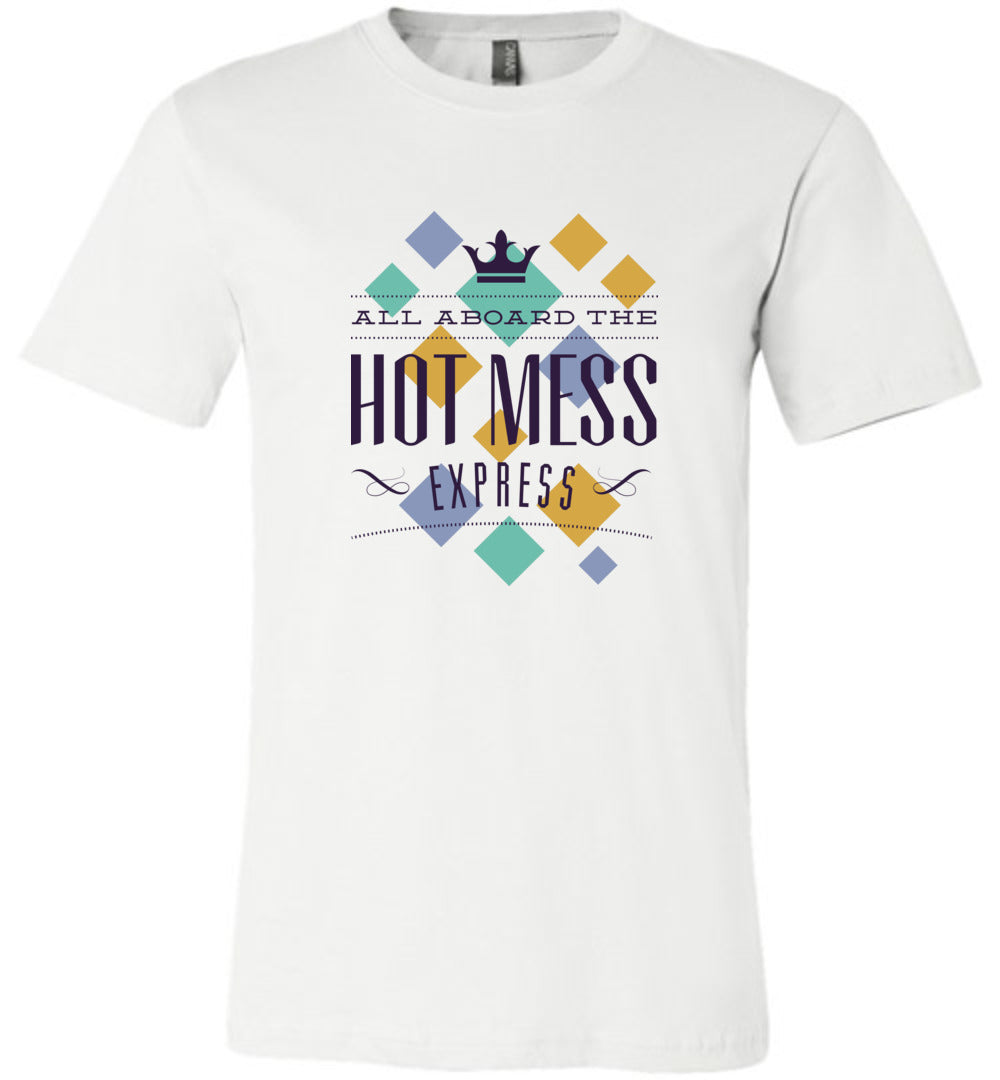 All Aboard the Hot Mess Express Adult Tee