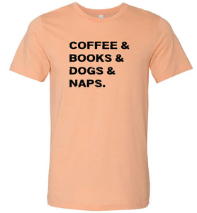 Coffee Books Dogs Naps #3 Adult Tee