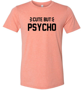 Cute But Psycho Adult Tee