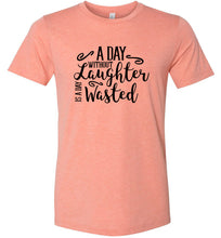 Load image into Gallery viewer, A Day Without Laughter Adult Tee