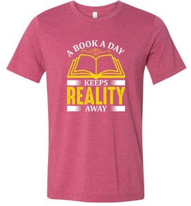 A Book a Day Keeps Reality Away Adult Tee