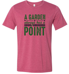 A Garden Always Has a Point Adult Tee