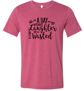 A Day Without Laughter Adult Tee