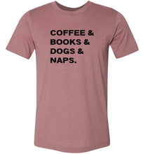 Load image into Gallery viewer, Coffee Books Dogs Naps #3 Adult Tee