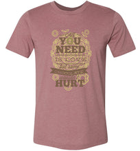 Load image into Gallery viewer, All You Need is Love Adult Tee