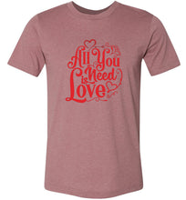 Load image into Gallery viewer, All You Need is Love #2 Adult Tee