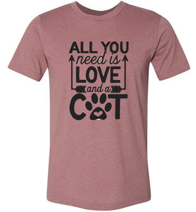 All You Need is Love and a Cat Adult Tee