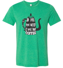 Load image into Gallery viewer, All That You Need is Love and Coffee Adult Tee