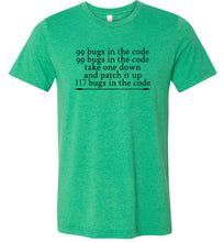 Load image into Gallery viewer, 99 Bugs in the Code Adult Tee