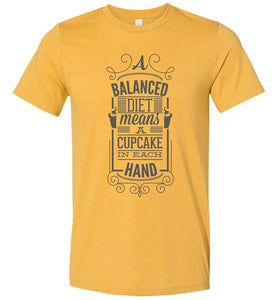 A Balanced Diet Means a Cupcake in Each Hand Adult Tee