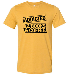 Addicted to Books and Coffee Adult Tee