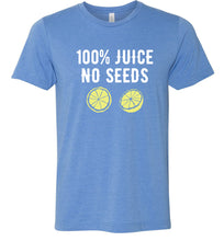Load image into Gallery viewer, 100% Juice No Seeds Adult Tee