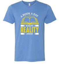 Load image into Gallery viewer, A Book a Day Keeps Reality Away Adult Tee