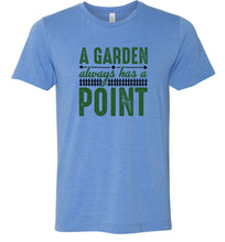 Load image into Gallery viewer, A Garden Always Has a Point Adult Tee