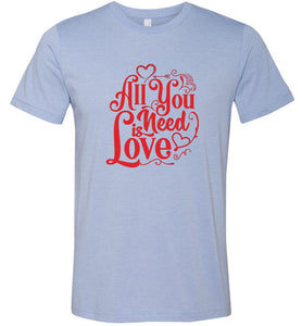 All You Need is Love #2 Adult Tee