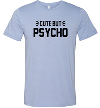Load image into Gallery viewer, Cute But Psycho Adult Tee