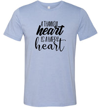 Load image into Gallery viewer, A Thankful Heart is a Happy Heart #1 Adult Tee