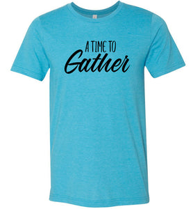 A Time to Gather #1 Adult Tee