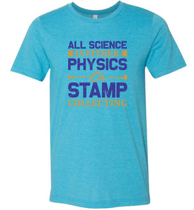 All Science is Either Physics or Stamp Collecting Adult Tee