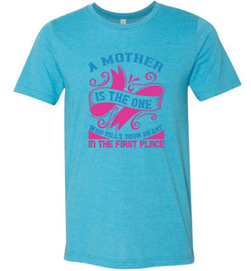 A Mother is the One Who Fills Your Heart Adult Tee