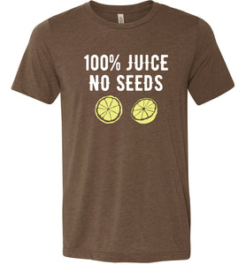 100% Juice No Seeds Adult Tee