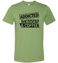 Load image into Gallery viewer, Addicted to Books and Coffee Adult Tee