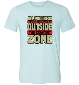 All Progress Takes Place Outside the Comfort Zone #2 Adult Tee