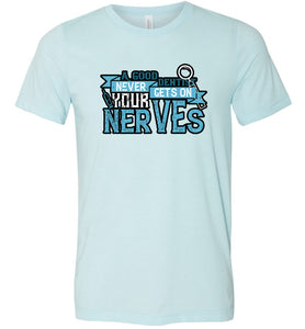 A Good Dentist Never Gets On Your Nerves #2 Adult Tee