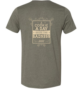 A Cookie a Day Keeps the Sadness Away Adult Tee