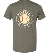 Load image into Gallery viewer, Baseball All The Way #1 Adult Tee
