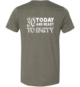 30 Today and Ready to Party Adult Tee
