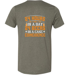 24 Hours 24 Beers Coincidence Adult Tee