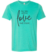 Load image into Gallery viewer, All You Need is Love and Tacos Adult Tee
