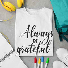 Load image into Gallery viewer, Always be Grateful #3 Adult Tee