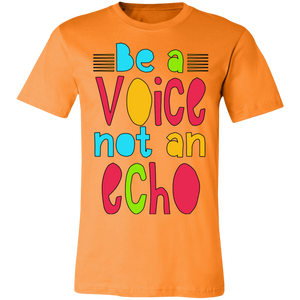 Be a Voice Not an Echo Adult Tee