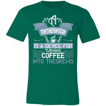 Load image into Gallery viewer, A Mathematician is a Device For Turning Coffee Into Theorems Adult Tee