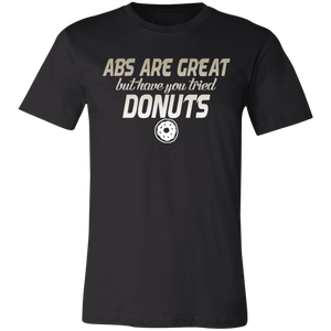 Abs are Cool But Have You Tried Donuts #2 Adult Tee