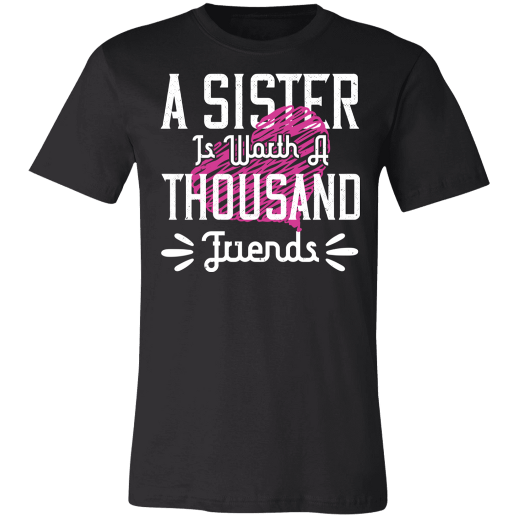 A Sister is Worth a Thousand Friends Adult Tee