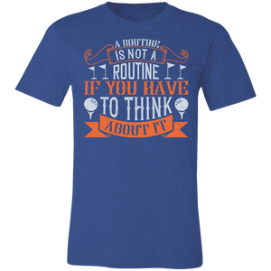 A Routine is Not a Routine Adult Tee