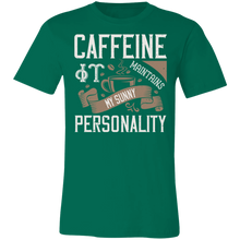 Load image into Gallery viewer, Caffeine It Maintains My Sunny Personality Adult Tee