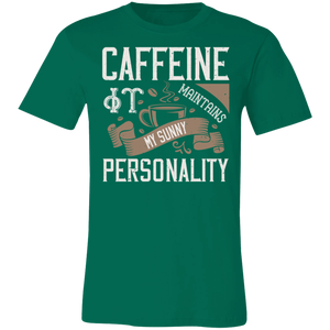 Caffeine It Maintains My Sunny Personality Adult Tee